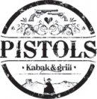 «Pistols», kabak&grill